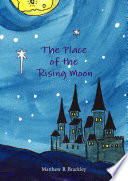The Place Of The Rising Moon