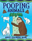 Pooping Animals Adult Coloring Book  Funny Animal Poop Toilet Humor Gag Book