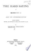 The Hard Saying in Matthew xxvi  26 and its interpretation  By Presbyter Anglicanus