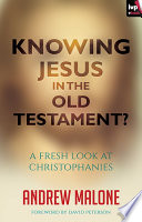 Knowing Jesus In The Old Testament