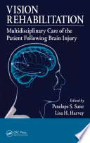 """""""Vision Rehabilitation: Multidisciplinary Care of the Patient Following Brain Injury"""" by Penelope S. Suter, Lisa H. Harvey"""