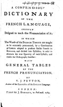 A Compendious Dictionary of the French Language, chiefly designed to teach the pronunciation of it, etc