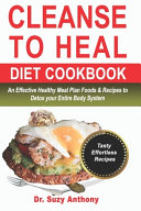 Cleanse to Heal Diet Cookbook
