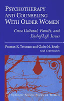 Psychotherapy and Counseling With Older Women: ...