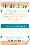 Health Care Politics Policy And Distributive Justice