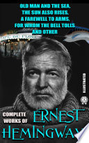 The Complete Works of Ernest Hemingway  Illustrated