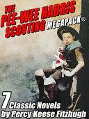 The Pee-wee Harris Scouting MEGAPACK® [Pdf/ePub] eBook