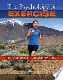 """The Psychology of Exercise: Integrating Theory and Practice"" by Curt L. Lox, Kathleen A. Martin Ginis, Steven J. Petruzzello"