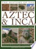 The History of the Aztec and Inca