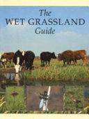 The wet grassland guide