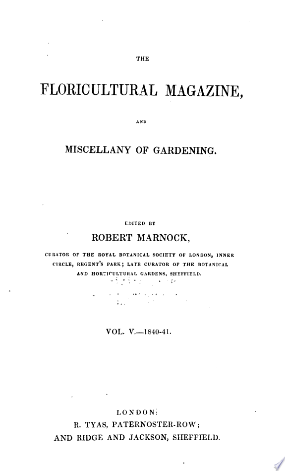 The Floriculture Magazine, and Miscellany of Gardening