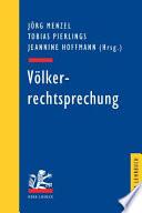 Völkerrechtsprechung  : ausgewählte Entscheidungen zum Völkerrecht in Retrospektive