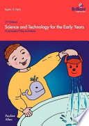 Science and Technology for the Early Years  2nd Edition    Purposeful Play Activities Book