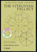 Architectural Theory  The Vitruvian Fallacy