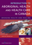 Introduction to Aboriginal Health and Health Care in Canada
