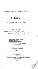 Trelawney of Trelawne, or the Prophecy, a legend of Cornwall