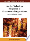 Applied Technology Integration In Governmental Organizations New E Government Research