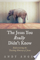The Jesus You Really Didn T Know