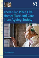 There s No Place Like Home  Place and Care in an Ageing Society
