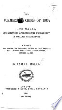 The Commercial Crisis of 1866  Its Cause  and Questions Affecting the Probability of Similar Recurrences  Etc Book PDF