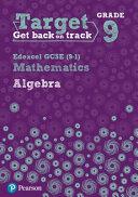 Target Grade 9 Edexcel GCSE (9-1) Mathematics Algebra Workbook