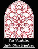 Zen Mandalas   Stain Glass Windows