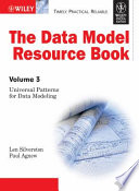THE DATA MODEL RESOURCE BOOK: UNIVERSAL PATTERNS FOR DATA MODELING