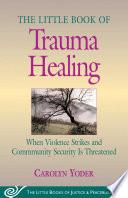 Little Book Of Trauma Healing