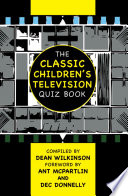The Classic Children's Television Quiz Book