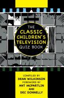 The Classic Children s Television Quiz Book