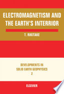 Electromagnetism and the Earth s Interior