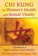 Chi Kung for Women s Health and Sexual Vitality