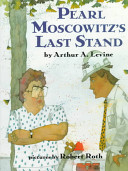 Pearl Moscowitz s Last Stand