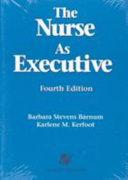 The Nurse as Executive