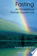 """Fasting: an Exceptional Human Experience"" by Randi Fredricks"
