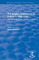 Pdf The English Experience in France c.1450-1558: War, Diplomacy and Cultural Exchange Telecharger