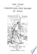 The Story Of The Christians And Moors Of Spain