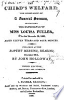 The Child s Welfare  the substance of a funeral sermon on 2 Kings iv  26 containing the experience of Miss L  Fuller  who died Decr 16  1806  aged 11 years and four months