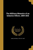 The Military Memoirs of an Infantry Officer, 1809-1816