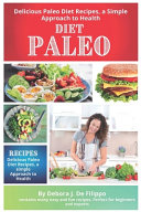 Paleo Diet  Delicious Paleo Diet Recipes  a Simple Approach to Health