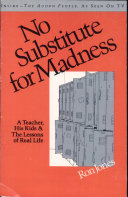 No Substitute for Madness