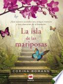 La isla de las mariposas  : Una carta misteriosa, un romance del pasado, una casa llena de secretos.