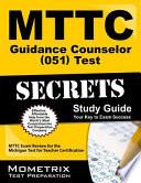 Mttc Guidance Counselor (051) Test Secrets Study Guide