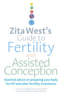 Zita West s Guide to Fertility and Assisted Conception