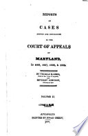 Reports of Cases Argued and Determined in the General Court and Court of Appeals of the State of Maryland