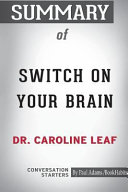 Summary of Switch on Your Brain by Dr  Caroline Leaf  Conversation Starters