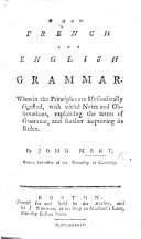 A new French and English Grammar, etc. (Instructive and entertaining exercises. With the rules of the French Syntax.).
