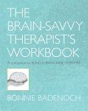 The Brain Savvy Therapist s Workbook