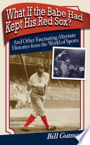 What If the Babe Had Kept His Red Sox