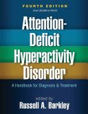 Attention-Deficit Hyperactivity Disorder, Fourth Edition: A Handbook ...